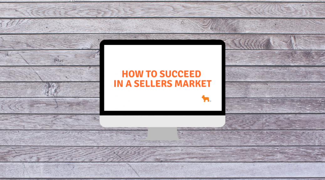 HOW TO SUCDEED IN A SELLERS mARKET